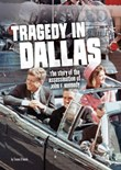 Tragedy in Dallas: The Story of the Assassination of John F. Kennedy