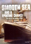 Smooth Sea and a Fighting Chance: The Story of the Sinking of Titanic