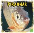 Piranhas: Built for the Hunt