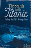 The Search for the Titanic: Finding the Ship's Watery Grave