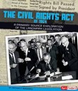 The Civil Rights Act of 1964: A Primary Source Exploration of the Landmark Legislation