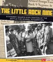 The Little Rock Nine: A Primary Source Exploration of the Battle for School Integration