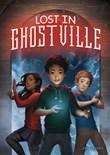 Lost in Ghostville