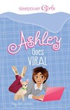 Sleepover Girls: Ashley Goes Viral