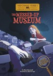 The Messed-Up Museum: An Interactive Mystery Adventure