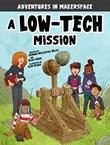 A Low-Tech Mission
