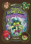 Johnny Slimeseedand the Freaky Forest: A Graphic Novel
