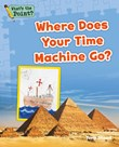 Where Does Your Time Machine Go?