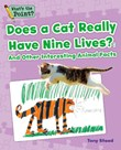 Does a Cat Really Have Nine Lives?: And Other Interesting Animal Facts