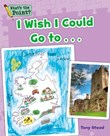 I Wish I Could Go to...