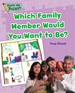 Which Family Member Would You Want to Be?