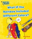What if the Rainbow Included Different Colors?