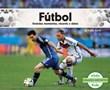 Fútbol: Grandes momentos, récords y datos