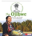 The Ojibwe: The Past and Present of the Anishinaabe