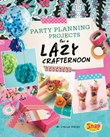 Party Planning for a Lazy Crafternoon