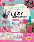 Back-to-School Projects for a Lazy Crafternoon