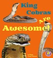 King Cobras Are Awesome!