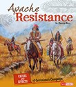 Apache Resistance: Causes and Effects of Geronimo's Campaign