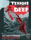 Terrors from the Deep: True Stories of Surviving Shark Attacks