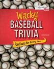 Wacky Baseball Trivia: Fun Facts for Every Fan