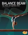Balance Beam: Tips, Rules, and Legendary Stars