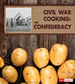 Civil War Cooking: The Confederacy