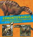 Edmontosaurus and Other Duckbilled Dinosaurs: The Need-to-Know Facts