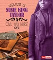 Memoir of Susie King Taylor: A Civil War Nurse