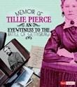 Memoir of Tillie Pierce: An Eyewitness to the Battle of Gettysburg