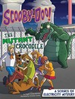 Scooby-Doo! A Science of Electricity Mystery: The Mutant Crocodile