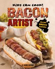 Bacon Artist: Savory Bacon Recipes