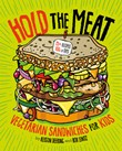 Hold the Meat: Vegetarian Sandwiches for Kids