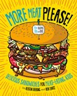 More Meat Please!: Delicious Sandwiches for Meat-Eating Kids