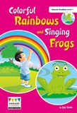 Colorful Rainbows and Singing Frogs: Shared Reading Level 1