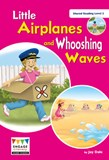 Little Airplanes and Whooshing Waves: Shared Reading Level 2