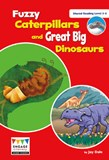Fuzzy Caterpillars and Great Big Dinosaurs: Shared Reading Levels 3-5