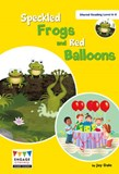 Speckled Frogs and Red Balloons: Shared Reading Levels 6-8