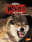 Wolves: On the Hunt