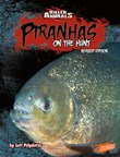 Piranhas: On the Hunt
