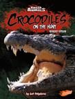 Crocodiles: On the Hunt