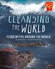 Cleansing the World: Flood Myths Around the World