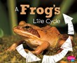 A Frog's Life Cycle