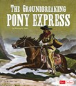 The Groundbreaking Pony Express