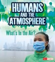 Humans and Earth's Atmosphere: What's in the Air?