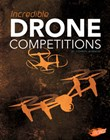 Incredible Drone Competitions