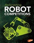 Astonishing Robot Competitions