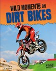 Wild Moments on Dirt Bikes