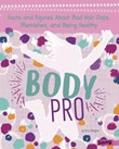 Body Pro: Facts and Figures About Bad Hair Days, Blemishes, and Being Healthy