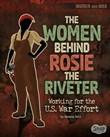 The Women Behind Rosie the Riveter: Working for the U.S. War Effort
