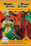 The Snake Prince and the Shape-Changer: Stories of India and Africa